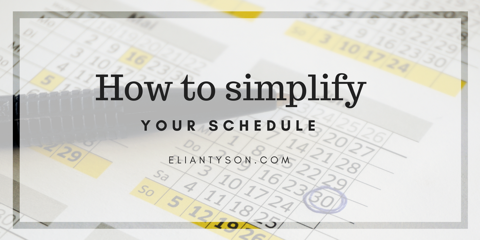 You are currently viewing How to simplify your schedule